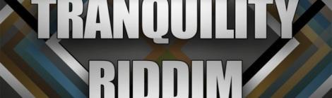 Tranquility Riddim